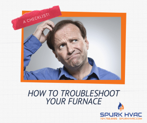Spurk HVAC -Troubleshoot your furnace